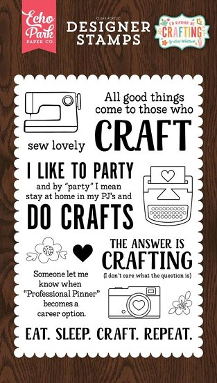 Echo Park - Designer Clearstamps - I`d Rather Be Crafting