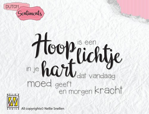 "Clearstamp Nellie Snellen - Dutch sentiments-9 ""Hoop is een lichtje"""